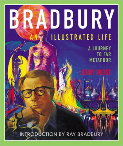 BRADBURY, AN ILLUSTRATED LIFE: A Journey to Far Metaphor (Signed by Ray Bradbury) + photo: Bradbury...