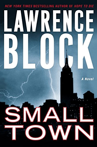 Small Town: A Novel *Signed, dated NYC*: Block, Lawrence