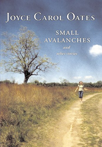 Small Avalanches and Other Stories: Oates, Joyce Carol