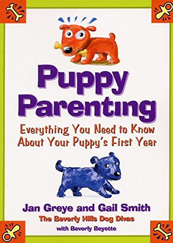 9780060012601: Puppy Parenting: Everything You Need to Know About Your Puppy's First Year