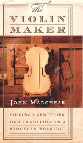 9780060012670: The Violin Maker: Finding a Centuries-old Tradition in a Brooklyn Workshop