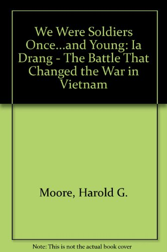 9780060013257: We Were Soldiers Once...and Young: Ia Drang - The Battle That Changed the War in Vietnam