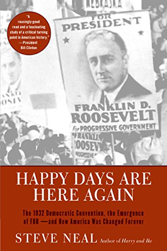 9780060013776: Happy Days Are Here Again: The 1932 Democratic Convention, the Emergence of FDR--and How America Was Changed Forever