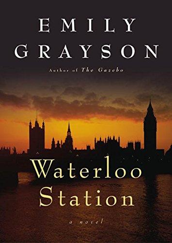 9780060013974: Waterloo Station: A Novel (Grayson, Emily)