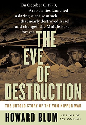 9780060013998: The Eve of Destruction: The Untold Story of the Yom Kippur War