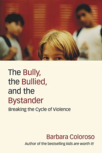9780060014292: The Bully, the Bullied and the Bystander: Breaking the Silence of Violence