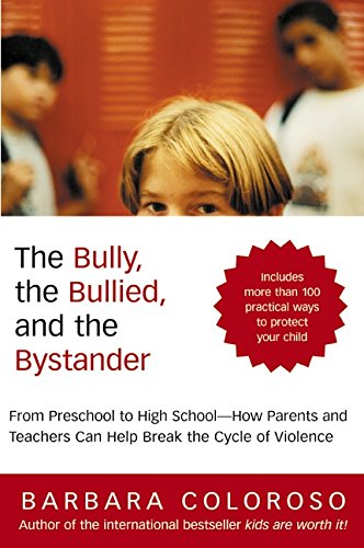 9780060014308: Bully, the Bullied, and the Bystander, The