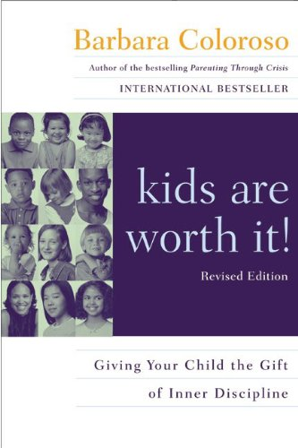 9780060014315: Kids Are Worth It! : Giving Your Child The Gift Of Inner Discipline