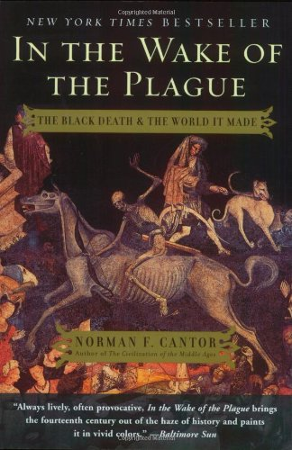 9780060014346: In the Wake of the Plague: The Black Death and the World It Made