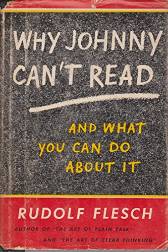 Why Johnny Can't Read: And What You Can Do About it: Flesch, Rudolf