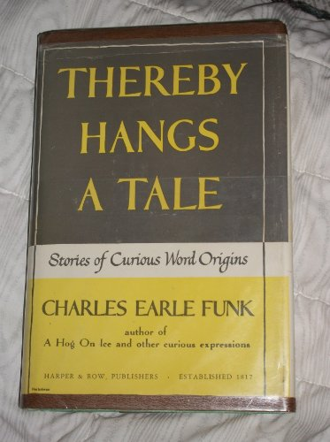 9780060018009: Thereby Hangs a Tale: Stories of Curious Word Origins