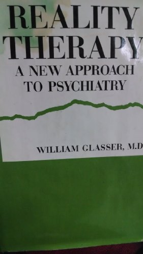 9780060020408: Reality Therapy: New Approach to Psychiatry