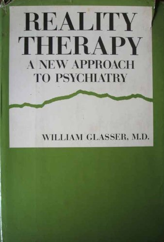 9780060020408: Reality Therapy: A New Approach to Psychiatry