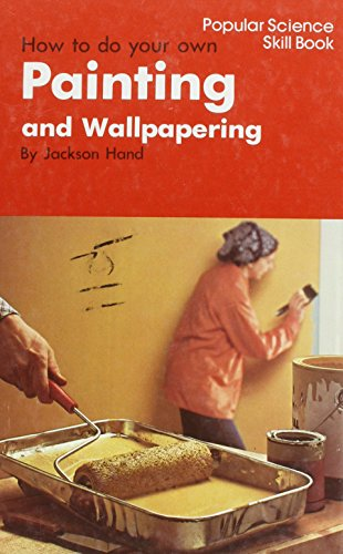 9780060023812: How to Do Your Own Painting and Wallpapering (Popular Science Skill Books)