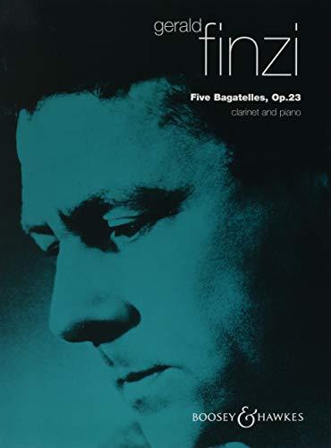 Finzi Five Bagatelles, Op 23 for Clarinet: Gerald Finzi