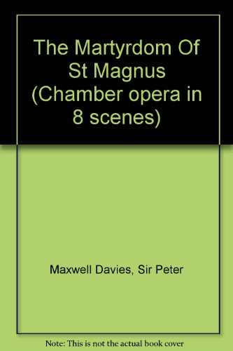 9780060037628: The Martyrdom Of St Magnus (Chamber opera in 8 scenes)