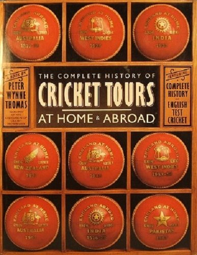 9780060055783: Complete History of Cricket Tours at Home and Abroad