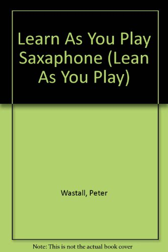 9780060064846: Learn As You Play Saxaphone (Lean As You Play)