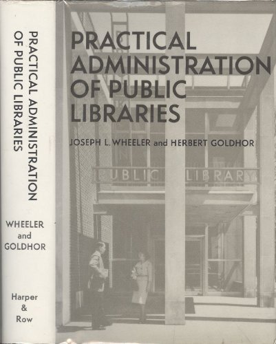 9780060074104: Practical Administration of Public Libraries