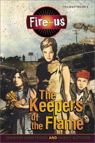 The Keepers of the Flame (Fire-us #2): Armstrong, Jennifer, Nancy