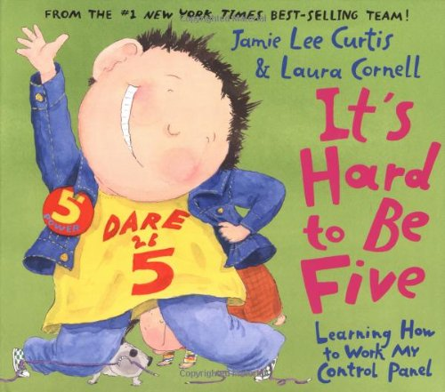 It's Hard to Be Five: Learning How: Curtis, Jamie Lee