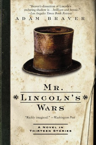 9780060081195: Mr. Lincoln's Wars: A Novel in Thirteen Stories