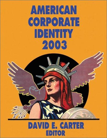 9780060081256: American Corporate Identity 2003 (American Graphic Design and Advertising)