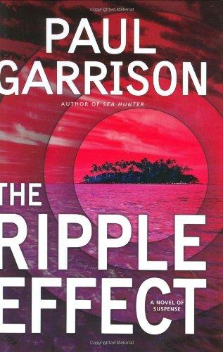 9780060081690: The Ripple Effect: A Novel of Suspense (Garrison, Paul)