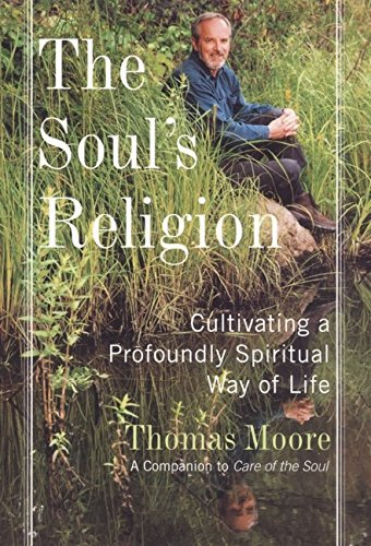 9780060081942: The Soul's Religion: Cultivating a Profoundly Spiritual Way of Life