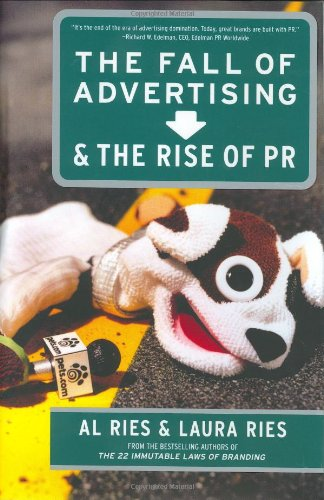 The Fall of Advertising and the Rise of Pr: Ries, Al and Laura Ries
