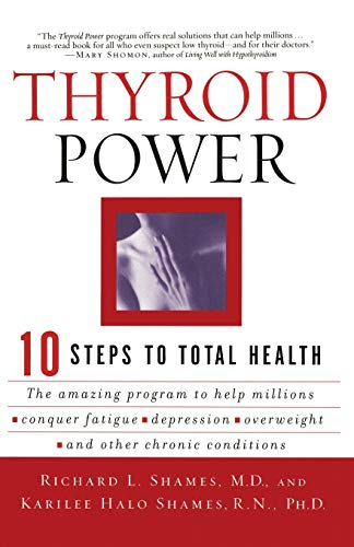 Thyroid Power: Ten Steps to Total Health: Shames, Richard; Shames, Karilee H.