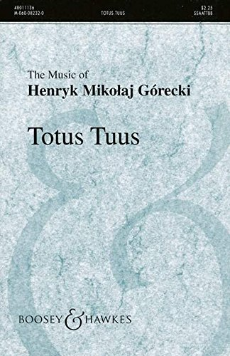 9780060082321: BOOSEY & HAWKES GORECKI HENRYK MIKOLAJ - TOTUS TUUS OP. 60 - MIXED CHOIR Partition classique Vocale - chorale Choeur et ensemble vocal