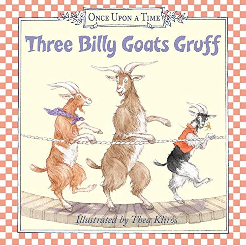 Three Billy Goats Gruff (Once Upon a Time (Harper)) (0060082372) by Thea Kliros; Raina Moore