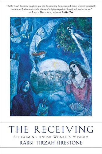 9780060082703: The Receiving: Reclaiming Jewish Women's Wisdom