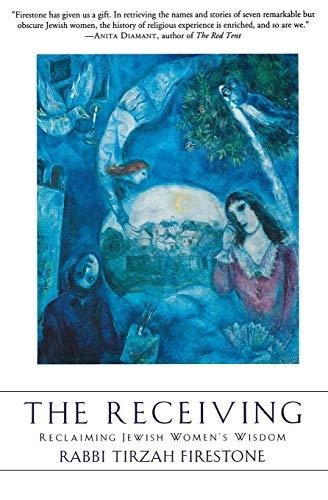 9780060082710: The Receiving: Reclaiming Jewish Women's Wisdom