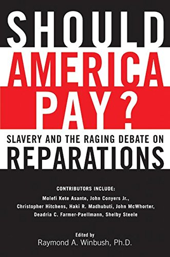 9780060083106: Should America Pay?: Slavery and the Raging Debate on Reparations