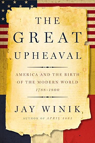 9780060083137: The Great Upheaval: America and the Birth of the Modern World, 1788-1800
