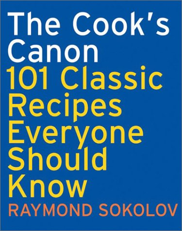 9780060083908: The Cook's Canon: 101 Classic Recipes Everyone Should Know (Cookbooks)