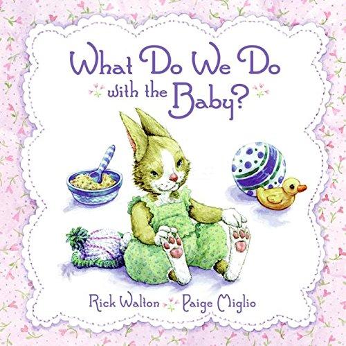 What Do We Do with the Baby? (9780060084196) by Rick Walton