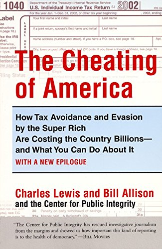 9780060084318: The Cheating of America: How Tax Avoidance and Evasion by the Super Rich Are Costing the Country Billions--and What You Can Do About It