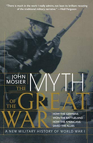 9780060084332: The Myth of the Great War: A New Military History of World War I