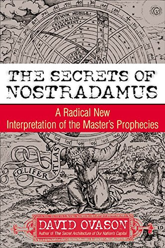 9780060084394: The Secrets of Nostradamus: A Radical New Interpretation of the Master's Prophecies