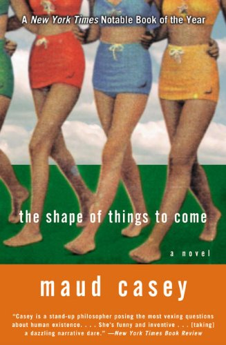 9780060084417: The Shape of Things to Come: A Novel