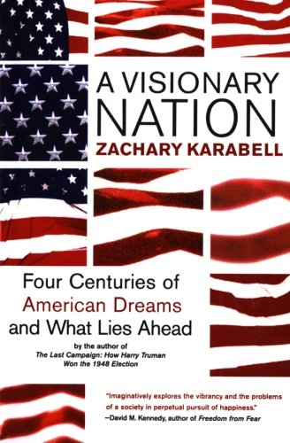 9780060084424: A Visionary Nation: Four Centuries of American Dreams and What Lies Ahead
