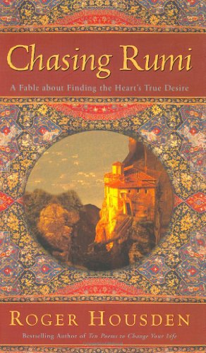 9780060084455: Chasing Rumi: A Fable About Finding the Heart's True Desire
