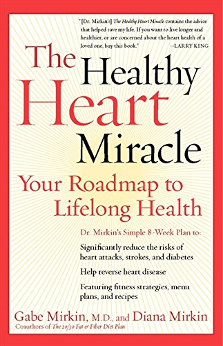 9780060084486: The Healthy Heart Miracle: Your Roadmap to Lifelong Health