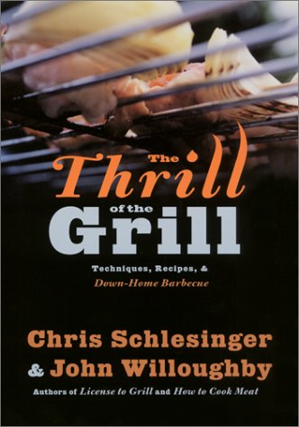 9780060084493: The Thrill of the Grill: Techniques, Recipes, & Down-Home Barbecue