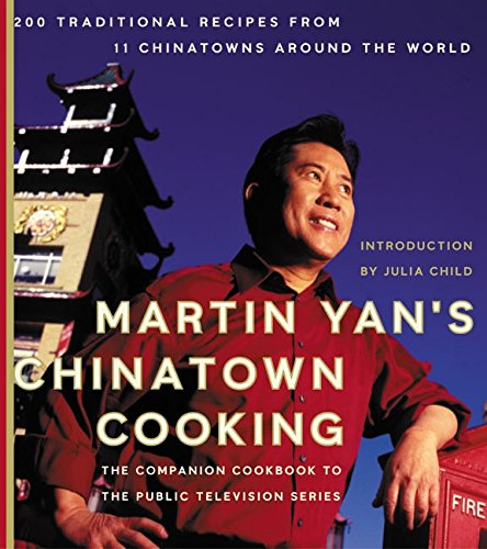 9780060084752: Martin Yan's Chinatown Cooking: 200 Traditional Recipes from 11 Chinatowns Around the World