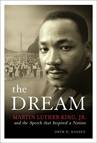 9780060084769: The Dream: Martin Luther King, Jr., and the Speech That Inspired a Nation