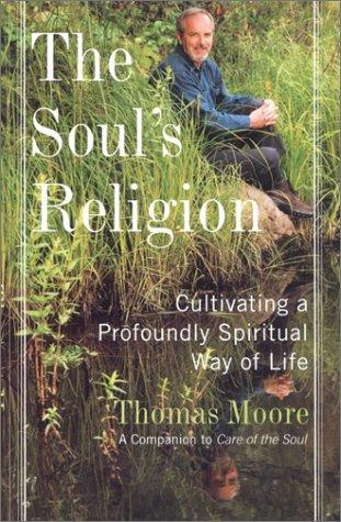 9780060084974: The Soul's Religion